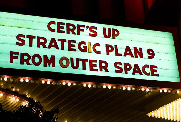 Outsie the 2007 ICANN meeting: the marquee pays a humorous homage to the Ed Wood film Plan 9 from Outer Space, while namedropping Vint Cerf. Photo:  Joi Ito, CC BY 2.0